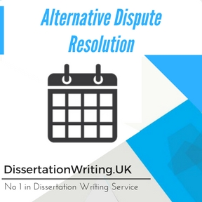 Alternative Dispute Resolution Dissertation Writing Service