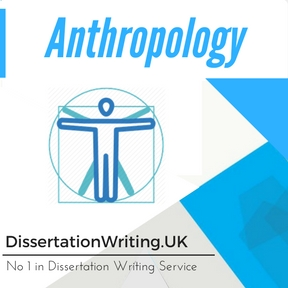 Anthropology Dissertation Writing Service