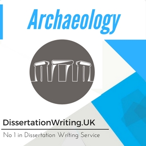 Archaeology Dissertation Writing Service