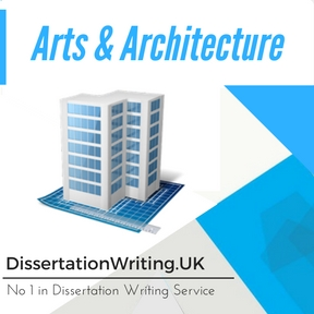 Arts & Architecture Dissertation Writing Services