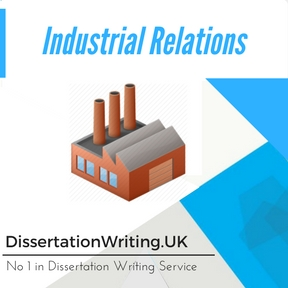 Industrial Relations Dissertation Thesis Help