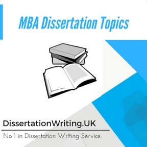 MBA Dissertation Topics Writing Service