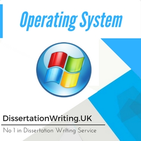 Operating System Dissertation Writing Service