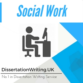Social Work Dissertation Writing Service