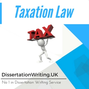 Taxation Law Dissertation Writing Service
